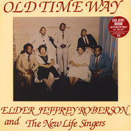 Elder Jeffrey Roberson & The New Life Singers - Old Time Way