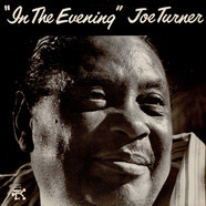 Big Joe Turner - In The Evening