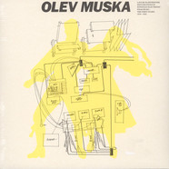 Olev Muska - Laulik-Elektroonik - Explorations In Estonian Electronic Folk Music - The First Years, 1979-1983