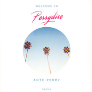 Ante Perry - Welcome To Perrydise