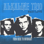 Alkaline Trio - From Here To The Infirmary Past Live Blue Vinyl eEdition