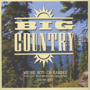 Big Country - We're Not In Kansas Volume 4