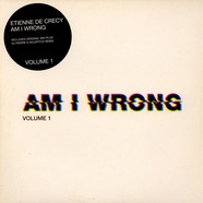 Etienne De Crecy - Am I Wrong Volume 1