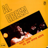 Al Green - Wait Here / To Sir With Love