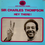 Sir Charles Thompson - Hey There !