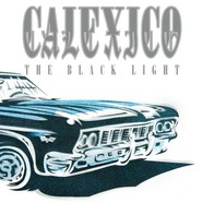 Calexico - The Black Light 20th Anniversary Black Vinyl Edition