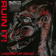 Ruin It! - Locked Up Dead