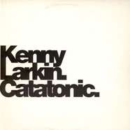 Kenny Larkin - Catatonic