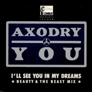 Axodry - You (I'll See You In My Dreams) (Beauty & The Beast Mix)