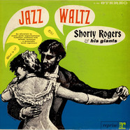 Shorty Rogers And His Giants - Jazz Waltz