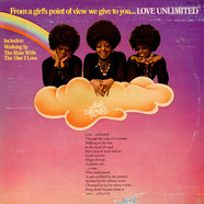 Love Unlimited - From A Girl's Point Of View We Give To You... Love Unlimited