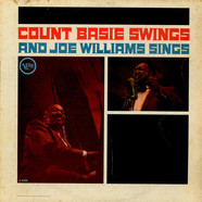 Count Basie / Joe Williams - Count Basie Swings And Joe Williams Sings