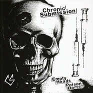 Chronic Submission - Empty Heads Poison Darts