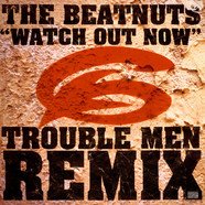 The Beatnuts - Watch Out Now (Trouble Men Remix)