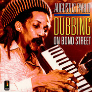 Augustus Pablo - Dubbing On Bond Street