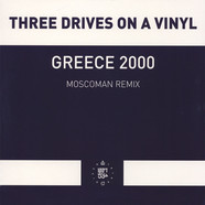 Three Drives On A Vinyl - Greece 2000 Moscoman Remix One Sided Vinyl Edition