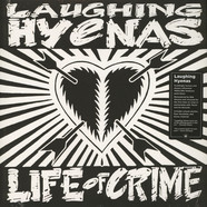 Laughing Hyenas - Life Of Crime