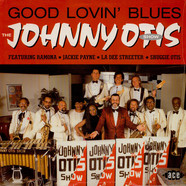 Johnny Otis Show, The - Good Lovin' Blues
