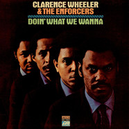 Clarence Wheeler & The Enforcers - Doin' What We Wanna
