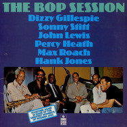 Dizzy Gillespie, Sonny Stitt, John Lewis, Percy Heath, Max Roach, Hank Jones - The Bop Session