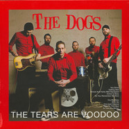 Dogs, The - The Tears Are Voodoo