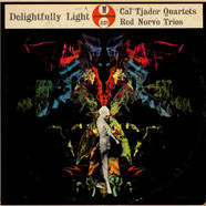 Cal Tjader Quartet / The Red Norvo Trio - Delightfully Light