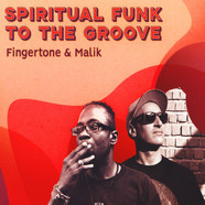 Fingertone & Malik - Spiritual Funk To The Groove