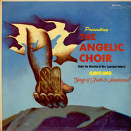 The Angelic Choir Under The Direction Of Lawrence Roberts - Songs Of Faith & Inspiration