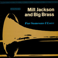 Milt Jackson And Big Brass - For Someone I Love