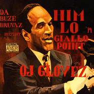 Da Buze Bruvaz Prezent: Him Lo & Giallo Point - OJ Glovez