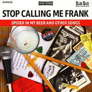 Stop Calling Me Frank - Spider In My Beer And Others Songs