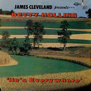 Rev. James Cleveland Presents Betty Hollins - He's Everywhere