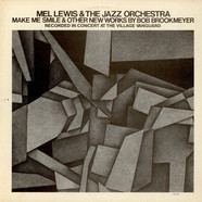 Mel Lewis & The Jazz Orchestra - Make Me Smile & Other New Works By Bob Brookmeyer