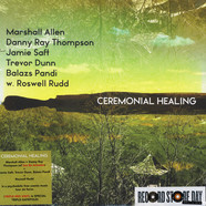 Marshall Allen, Danny Ray Thompson, Jamie Saft, Trevor Dunn, Balazs Pandi With Roswell Rudd - Ceremonial Healing Record Store Day 2019 Edition