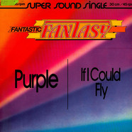 Fantastic Fantasy - Purple / If I Could Fly