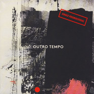 V.A. - Outro Tempo II Ep: Electronic And Contemporary Music From Brazil, 1984-1996