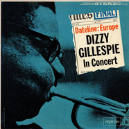 Dizzy Gillespie - Dateline: Europe Dizzy Gillespie In Concert