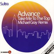 Advance - Take Me To The Top Michael Gray Remix White Vinyl Edition