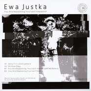 Ewa Justka - You Are Repeating Yourself Indeed Ep Coloured Vinyl Edition