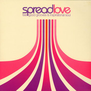 V.A. - Spread Love - Feel-Good Grooves And Inspirational Soul