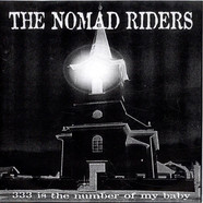 Nomad Riders - 333 Is The Number Of My Baby