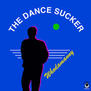 Whodamanny - The Dance Sucker