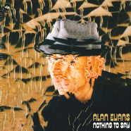 Alan Evans - Nothing To Say 180g Edition