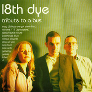 18th Dye - Tribute To A Bus
