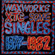 XTC - Waxworks: Some Singles 1977-1982 / Beeswax (Some B-Sides 1977-1982)