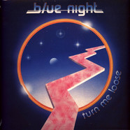 Blue Night - Turn Me Loose