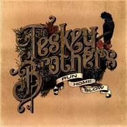 Teskey Brothers, The - Run Home Slow 180g Edition