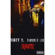 Mikey D. & Trouble Lee - Dramacide