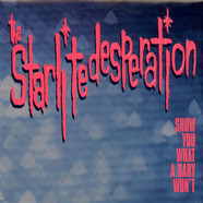 Starlite Desperation, The - Show You What A Baby Won't