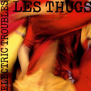 Les Thugs - Electric Troubles